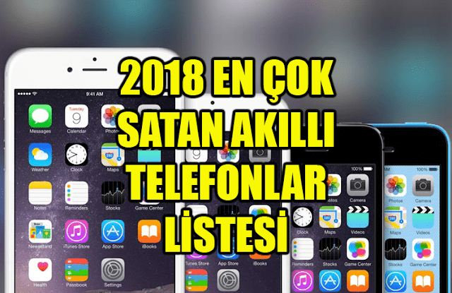 2018 yılının en çok satan akıllı telefonları