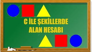 Photo of C Programlama Dilinde Şekillerde Alan Hesabı