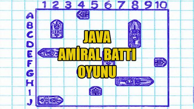 Photo of Java ile Amiral Battı Oyunu