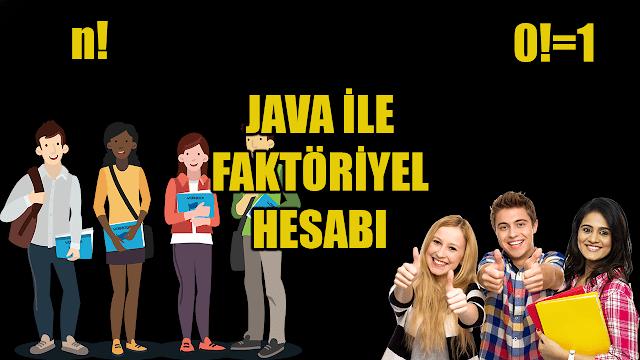 Java ile Faktöriyel Hesaplama