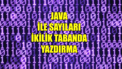 Photo of Java ile Sayıları İkilik Tabanda Yazdırma