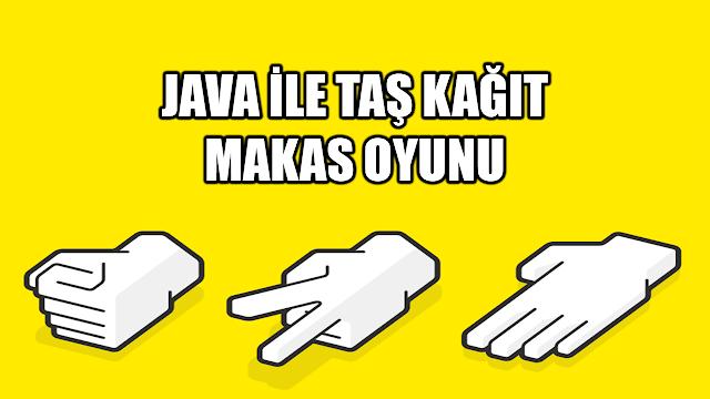 Java ile Taş, Kağıt, Makas Oyunu