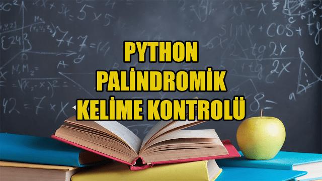 Photo of Python İle Palindromik Kelime Kontrolü