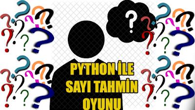 Python ile sayı tahmin oyunu