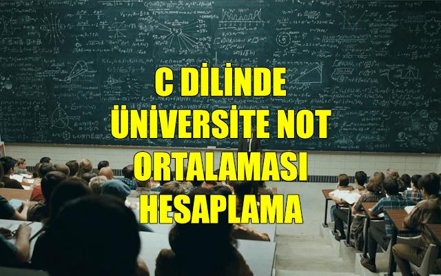 C ile Üniversite Not Ortalaması Hesaplama