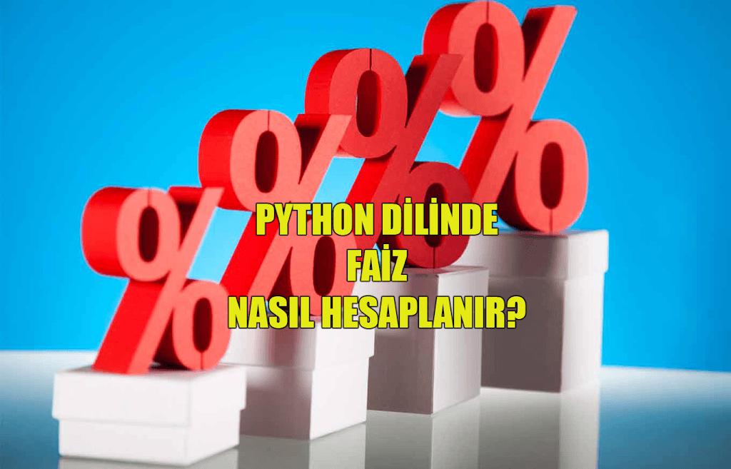 Photo of Python ile Faiz Nasıl Hesaplanır?
