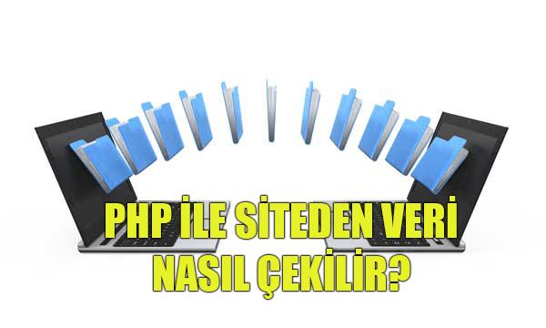 Php ile Websiteden Veri Çekme