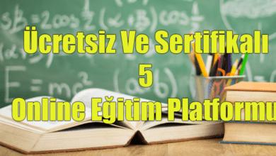 Photo of Ücretsiz Ve Sertifikalı 5 Online Eğitim Platformu