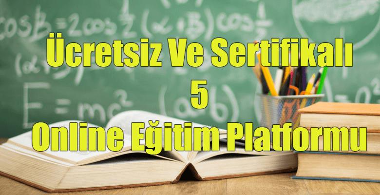 Ücretsiz Ve Sertifikalı 5 Online Eğitim Platformu