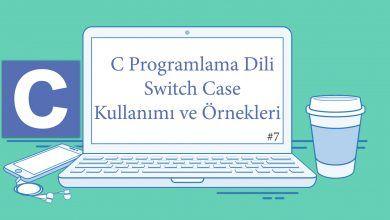 Photo of C Programlama Dilinde Switch Case Konusu