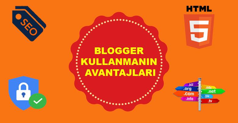 Blogger'ın avantajları nelerdir?