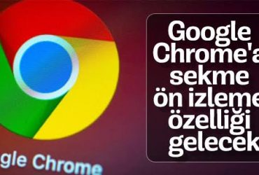 Google chrome sekme önizleme