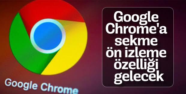 Photo of Google, Sekme Önizleme Özelliğini Chrome'a Getiriyor
