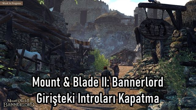 Photo of Mount & Blade II: Bannerlord Giriş Ekranı Introları Kapatma