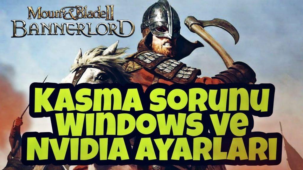 Mount & Blade II: Bannerlord fps arttırma